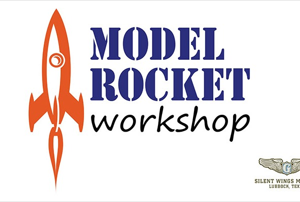 Model Rocket Workshop at Silent Wings Museum - 720
